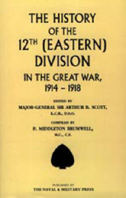 History of the 12th (Eastern) Division in the Great War (Paperback)