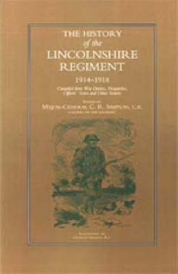 History of the Lincolnshire Regiment 1914-1918 (Paperback)