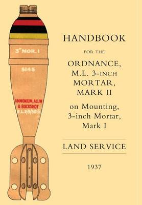 Handbook for the 3-inch Mortar 1937 (Hardback)