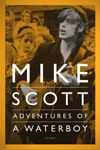 Mike Scott: Adventures of a Waterboy (Hardback)