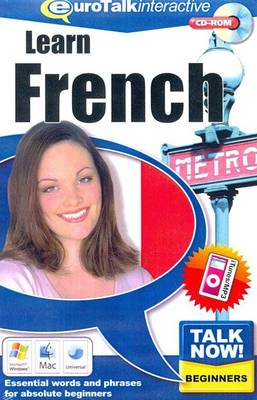 Talk Now! Learn French: Essential Words and Phrases for Absolute Beginners (CD-ROM)