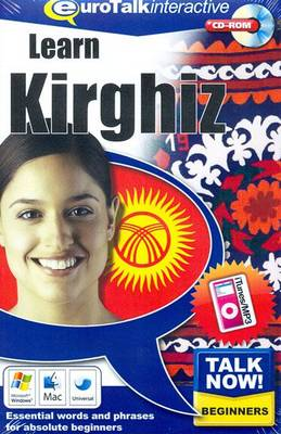 Talk Now! Learn Kirghiz: Essential Words and Phrases for Absolute Beginners (CD-ROM)
