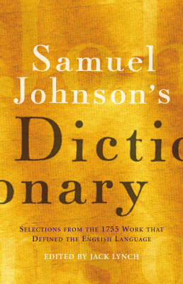 Samuel Johnson's Dictionary: Selections from the 1755 Work That Defined the English Language (Hardback)