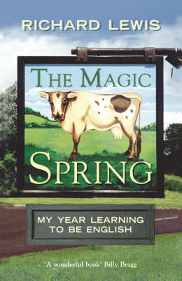 The Magic Spring: My Year Learning to be English (Paperback)