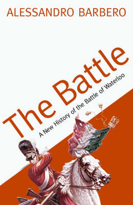 The Battle: A New History of the Battle of Waterloo (Paperback)