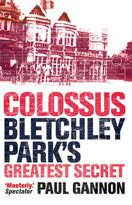Colossus: Bletchley Park's Last Secret (Paperback)