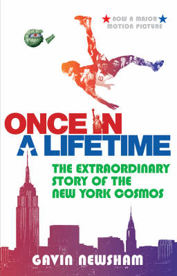 Once in a Lifetime: The Incredible Story of the New York Cosmos (Paperback)