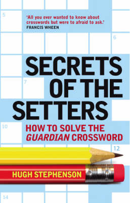 "Secrets of the Setters: How to Solve the ""Guardian"" Crossword (Paperback)"