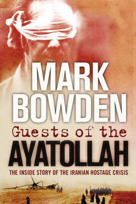 Guests of the Ayatollah: The First Battle in the West's War on Militant Islam (Paperback)