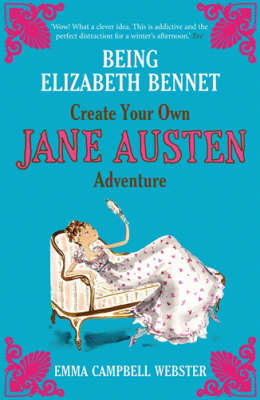 Being Elizabeth Bennet: Create Your Own Jane Austen Adventure (Paperback)