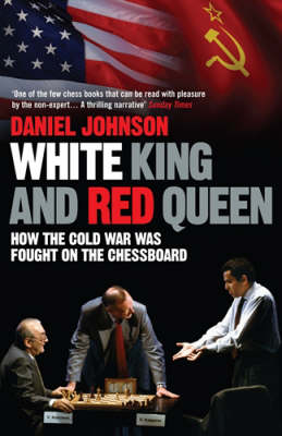 White King and Red Queen: How the Cold War Was Fought on the Chessboard (Paperback)