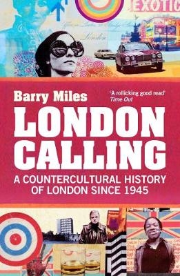 London Calling: A Countercultural History of London Since 1945 (Paperback)