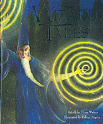 Wizard Tales: Stories of Enchantment and Magic from Around the World (Hardback)