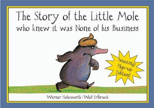 The Story of the Little Mole: Who Knew it Was None of His Business (Hardback)