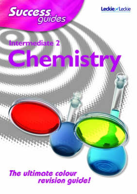 Intermediate 2 Chemistry Success Guide - Leckie (Paperback)