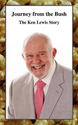 Journey from the Bush - The Ken Lewis Story (Hardback)