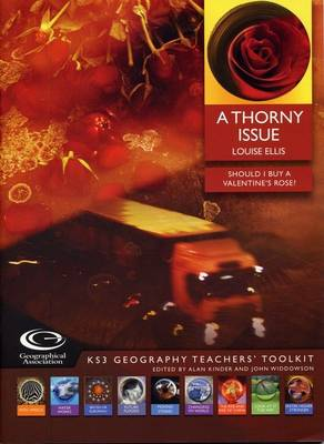 A Thorny Issue: Should I Buy a Valentine's Rose? - KS3 Geography Teachers' Toolkit S. (Mixed media product)