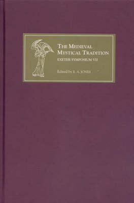 The Medieval Mystical Tradition in England: Papers Read at Charney Manor, July 2004 v.7 - Medieval Mystical Tradition v. 7 (Hardback)
