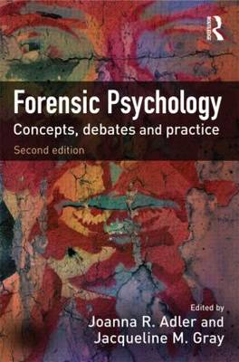Forensic Psychology: Concepts, Debates and Practice (Paperback)
