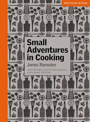 Small Adventures in Cooking - New Voices in Food (Paperback)