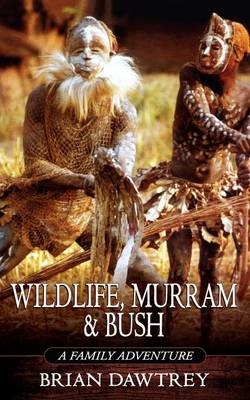 Wildlife, Murram & Bush: A Family Adventure (Paperback)