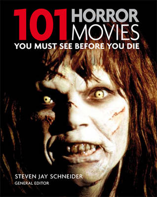 101 Horror Movies: You Must See Before You Die - 101 (Paperback)