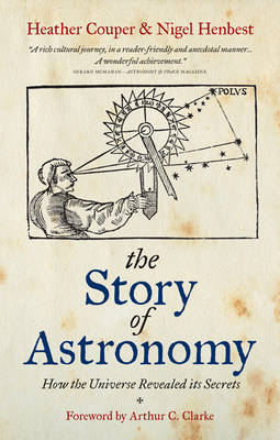The Story of Astronomy: How the Universe Revealed Its Secrets (Paperback)