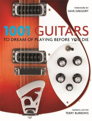 1001: Guitars to Dream of Playing Before You Die - 1001 (Paperback)