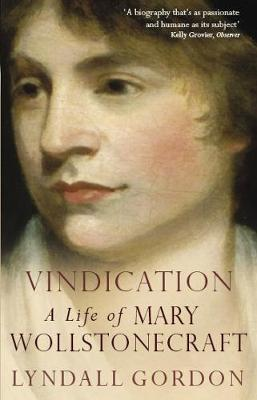 Vindication: A Life of Mary Wollstonecraft (Paperback)