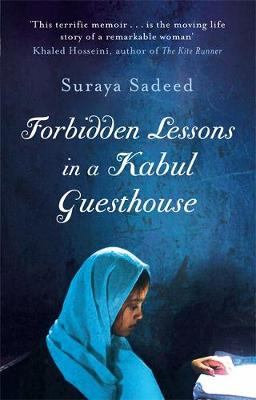 Forbidden Lessons in a Kabul Guesthouse: The True Story of a Woman Who Risked Everything to Bring Hope to Afghanistan (Paperback)