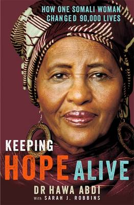 Keeping Hope Alive: How One Somali Woman Changed 90,000 Lives (Paperback)