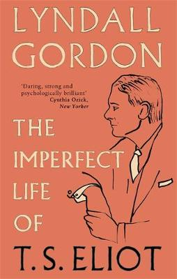 The Imperfect Life of T. S. Eliot (Paperback)