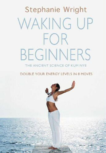 Kum Nye: Waking Up for Beginners (Hardback)