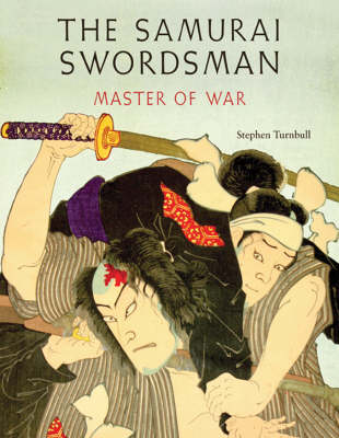 The Samurai Swordsman: Master of War (Hardback)