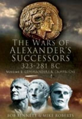 The Wars of Alexander's Successors 323-281 BC: Battles and Tactics v. 2 (Hardback)
