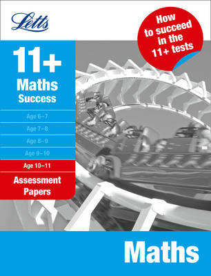 Maths Age 10-11: Level 3-5: Assessment Papers - Letts 11+ Success (Paperback)