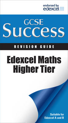 Edexcel Maths - Higher Tier: Revision Guide: For Courses Starting 2010 and Later - Letts GCSE Success (Paperback)