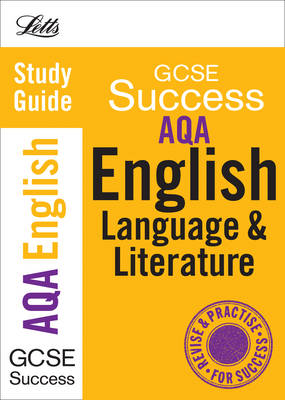 AQA English Language and Literature: Study Guide - Letts GCSE Success (Paperback)