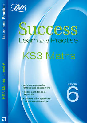 Maths Level 6: Level 6 - Letts Key Stage 3 Success Learn and Practise (Paperback)