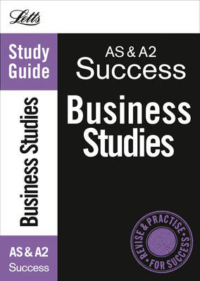 Revise AS and A2 Business Studies: Study Guide - Letts A Level Success (Paperback)
