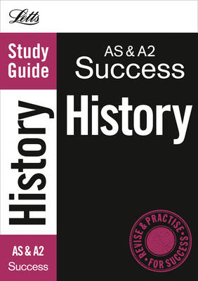 AS and A2 History: Study Guide - Letts A Level Success (Paperback)