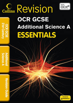 OCR 21st Century Additional Science A: Revision Guide - Collins GCSE Essentials (Paperback)