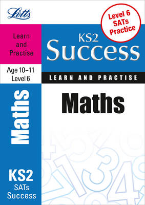Maths Age 10-11 Level 6: Learn & Practise - Letts Key Stage 2 Success (Paperback)