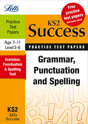 Grammar, Punctuation & Spelling: Practice Test Papers - Letts Key Stage 2 Success (Paperback)