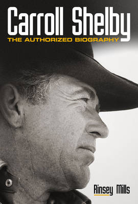 Carroll Shelby: The Authorised Biography (Hardback)
