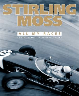 Stirling Moss: All My Races (Hardback)