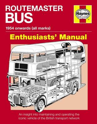 Routemaster Bus Manual: An Insight into Maintaining and Operating the Iconic Vehicle of the British Transport Network (Hardback)