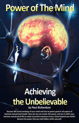 Power of the Mind: Achieving the Unbelievable (Paperback)