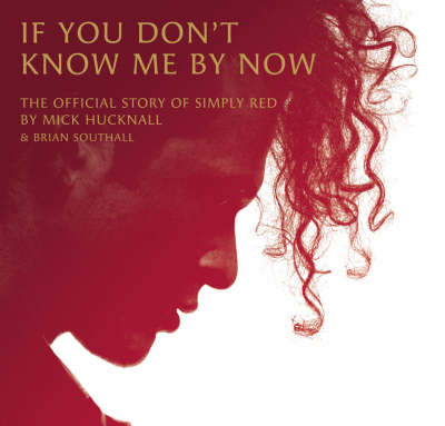 "If You Don't Know Me by Now: The Official Story of ""Simply Red"" (Hardback)"
