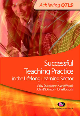 Successful Teaching Practice in the Lifelong Learning Sector - Achieving QTLS Series (Paperback)